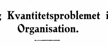 Kvalitets og Kvantitetsproblemet i Hærenes Organisation