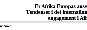 Er Afrika Europas ansvar? Tendenser i det internationale engagement i Afrika