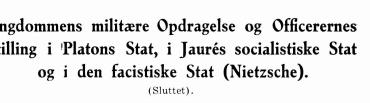 Ungdommens militære Opdragelse og Officerernes Stilling i 'Platons Stat, i Jaurés socialistiske Stat og i den facistiske Stat (Nietzsche) (Sluttet)