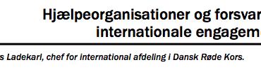 Hjælpeorganisationer og forsvarets internationale engagement
