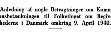 I Anledning af nogle Betragtninger om Kommissionsbetænkningen til Folketinget om Begivenhederne i Danmark omkring 9. April 1940