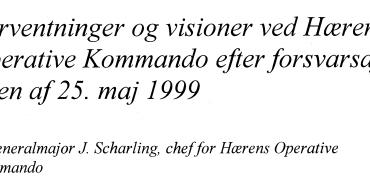 Forventninger og visioner ved Hærens Operative Kommando efter forsvarsaftalen af 25. maj 1999