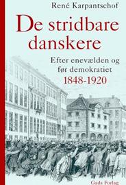 De stridbare danskere - Efter enevælden og før demokratiet 1848-1920