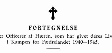 FORTEGNELSE over Officerer af Hæren, som har givet deres Liv i Kampen for Fædrelandet 1940—1945