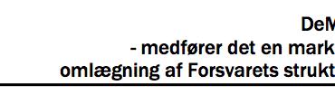 DeMap  - medfører det en markant omlægning af Forsvarets struktur?