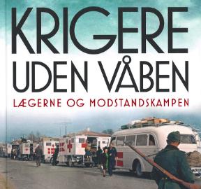 Krigere uden våben - lægerne og modstandskampen