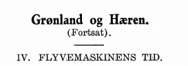 Grønland og Hæren - IV. FLYVEMASKINENS TID