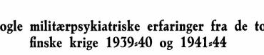 Nogle militærpsykiatriske erfaringer fra de to finske krige