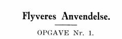 Flyveres Anvendelse - OPGAVE Nr. 1