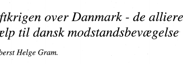 Luftkrigen over Danmark - de allieredes hjælp til dansk modstandsbevægelse