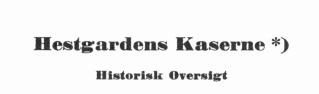 Hestgardens Kaserne - historisk oversigt