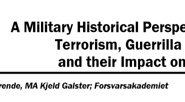 A Military Historical Perspective on  Terrorism, Guerrilla Warfare  and their Impact on Society