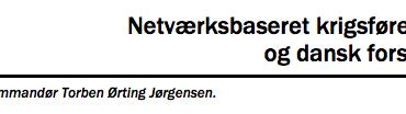 Netværksbaseret krigsførelse og dansk forsvar