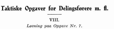 Taktiske Opgaver for Delingsførere m. fl. VIII