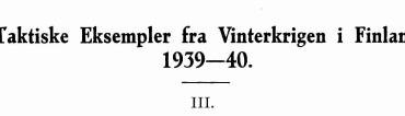 Taktiske Eksempler fra Vinterkrigen i Finland 1939-40 III