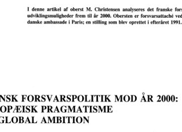 FRANSK FORSVARSPOLITIK MOD ÅR 2000: EUROPÆISK PRAGMATISME OG GLOBAL AMBITION