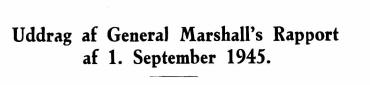 Uddrag af General Marshall's Rapport af 1. September 1945