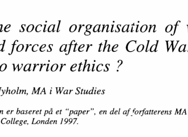 On the social organisation of western armed forces after the Cold War: a return to warrior ethics?