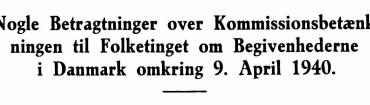 Nogle Betragtninger over Kommissionsbetænkningen til Folketinget om Begivenhederne i Danmark omkring 9. April 1940