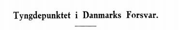 Tyngdepunktet i Danmarks Forsvar