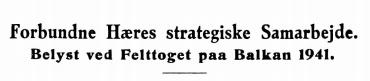 Forbundne Hæres strategiske Samarbejde - Belyst ved Felttoget paa Balkan 1941