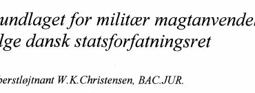Grundlaget for militær magtanvendelse ifølge dansk statsforfatningsret