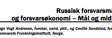 Russisk forsvarsmakt og forsvarsøkonomi – Mål og midler