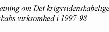 Beretning om Det krigsvidenskabelige Selskabs virksomhed i 1997-98