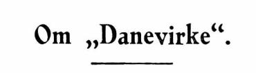 """Om """"Danevirke"""""""