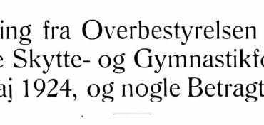 Beretning fra Overbestyrelsen for de danske Skytte- og Gymnastikforeninger, Maj 1924, og nogle Betragtninger