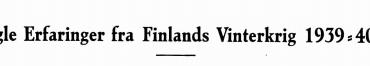Nogle Erfaringer fra Finlands Vinterkrig 1939-40