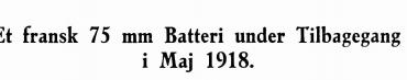 Et fransk 75 mm Batteri under Tilbagegang i Maj 1918