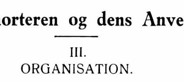 Fodfolksmorteren og dens Anvendelse - III. ORGANISATION.