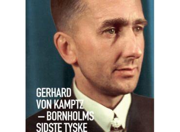 Gerhard von Kamptz – Bornholms sidste tyske kommandant